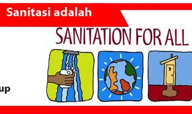 Sanitasi-Pengertian-Tujuan-Manfaat-Jenis-Contoh