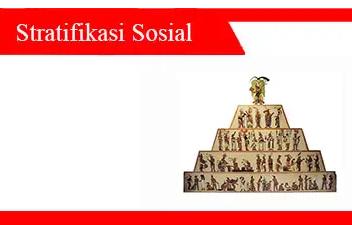 Stratifikasi-sosial-ciri-jenis-efek-manfaat-dan-contoh